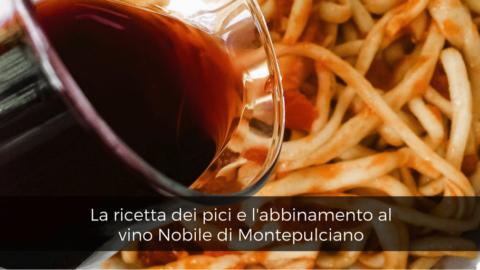 La ricetta dei pici e l'abbinamento al vino Nobile di Montepulciano
