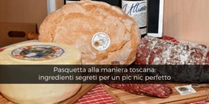 Pasquetta alla maniera toscana: ingredienti e segreti per un pic nic perfetto