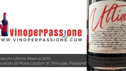 Buracchi Ultimo Riserva 2013, giudizio Moris Lazzoni di Vino per Passione
