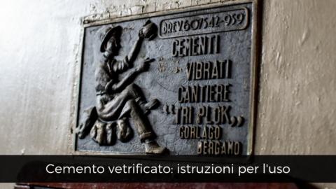 Cemento vetrificato, istruzioni per l'uso