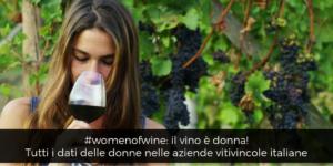 #womenofwine: il vino è donna! Tutti i dati delle donne nelle aziende vitivincole italiane