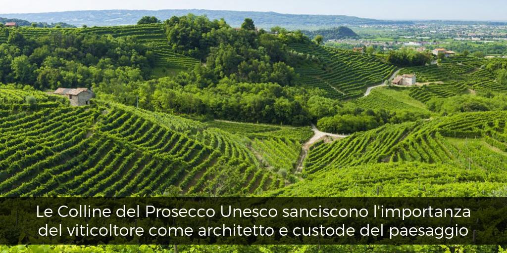Le Colline del Prosecco patrimonio Unesco sanciscono l'importanza del viticoltore come architetto e custode del paesaggio