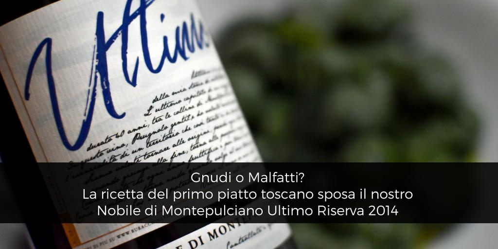 Gnudi o Malfatti? La ricetta del primo piatto toscano sposa il nostro Nobile di Montepulciano Ultimo Riserva 2014